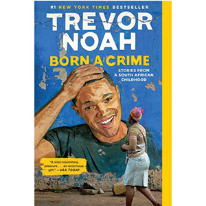 Cover Image For NOAH TR BORN A CRIME